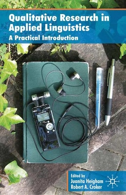 Book Qualitative Research in Applied Linguistics: A Practical Introduction by J. Heigham