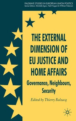 Book The External Dimension of EU Justice and Home Affairs: Governance, Neighbours, Security by Thierry Balzacq