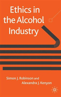 Book Ethics in the Alcohol Industry by Simon Robinson