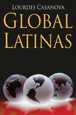Book Global Latinas: Latin America's Emerging Multinationals by Lourdes Casanova