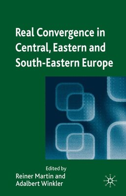 Book Real Convergence In Central, Eastern And South-eastern Europe by Reiner Martin