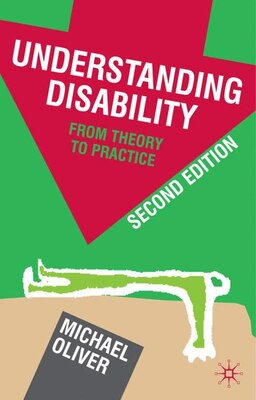 Book Understanding Disability: From Theory to Practice by Michael Oliver