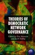 Theories Of Democratic Network Governance by E. Sørensen