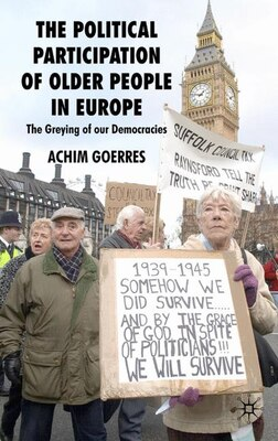 Book The Political Participation of Older People in Europe: The Greying of our Democracies by Achim Goerres