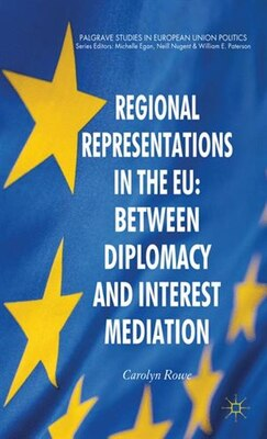 Book Regional Representations in the EU: Between Diplomacy and Interest Mediation by Carolyn Moore