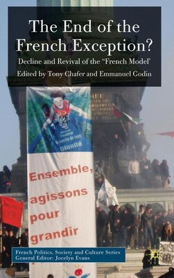 Book The End of the French Exception?: Decline and Revival of the 'French Model' by Tony Chafer