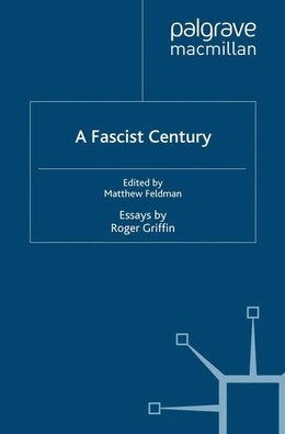 Book A Fascist Century: Essays by Roger Griffin by Matthew Feldman