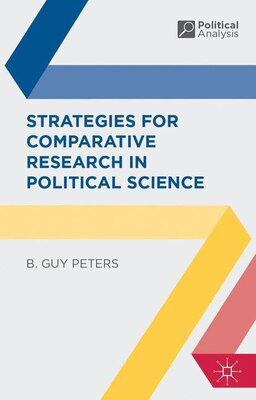 Book Strategies for Comparative Research in Political Science: Theory and Methods by B. Guy Peters