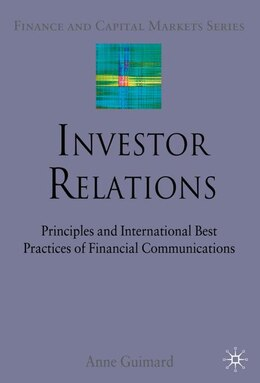 Book Investor Relations: Principles and International Best Practices of Financial Communications by Anne Guimard