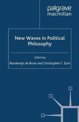 Book New Waves In Political Philosophy by Boudewijn de Bruin