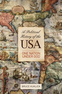 Book A Political History of the USA: One Nation Under God by Bruce Kuklick