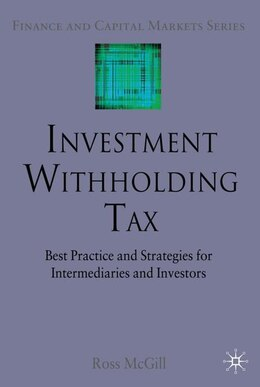 Book Investment Withholding Tax: Best Practice and Strategies for Intermediaries and Investors by R. Mcgill