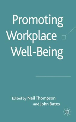 Book Promoting Workplace Well-Being: A Critical Approach by N. Thompson