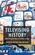 Televising History: Mediating the Past in Postwar Europe