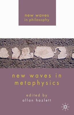 Book New Waves In Metaphysics by Allan Hazlett