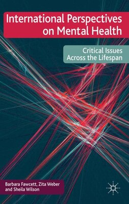 Book International Perspectives on Mental Health: Critical issues across the lifespan by Zita Weber