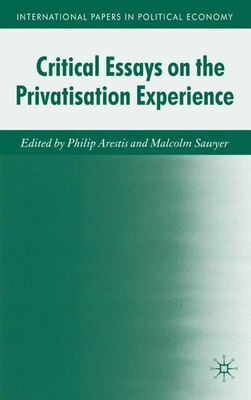 Book Critical Essays on the Privatisation Experience by Philip Arestis