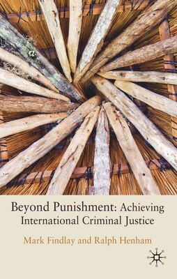 Book Beyond Punishment in International Criminal Justice by Mark Findlay
