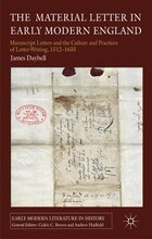 The Material Letter in Early Modern England: Manuscript Letters and the Culture and Practices of…