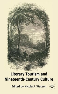 Book Literary Tourism and Nineteenth-Century Culture by N. Watson