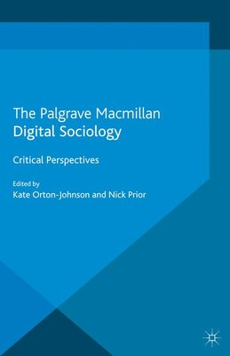 Book Digital Sociology: Critical Perspectives by Kate Orton-Johnson