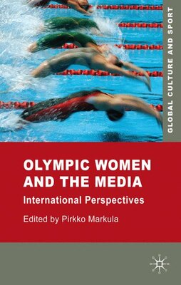 Book Olympic Women and the Media: International Perspectives by Pirkko Markula