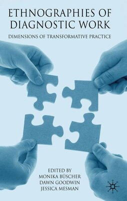 Book Ethnographies Of Diagnostic Work: Dimensions of Transformative Practice by Monika Buscher