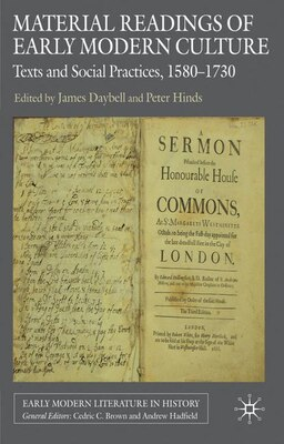 Book Material Readings Of Early Modern Culture: Texts and Social Practices, 1580-1730 by James Daybell
