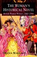 The Woman's Historical Novel: British Women Writers, 1900-2000 by D. Wallace