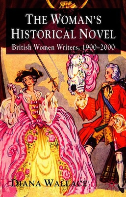 Book The Woman's Historical Novel: British Women Writers, 1900-2000 by D. Wallace