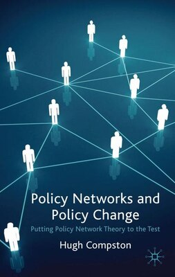 Book Policy Networks And Policy Change: Putting Policy Network Theory to the Test by Hugh Compston
