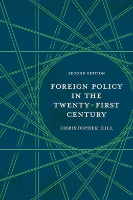 Book Foreign Policy In The Twenty-first Century by Christopher Hill