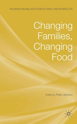 Book Changing Families, Changing Food by Peter Jackson