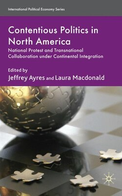 Book Contentious Politics in North America: National Protest and Transnational Collaboration under… by Jeffrey Ayres