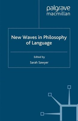 Book New Waves In Philosophy Of Language by Sarah Sawyer