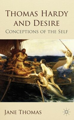 Book Thomas Hardy and Desire: Conceptions of the Self by Jane Thomas