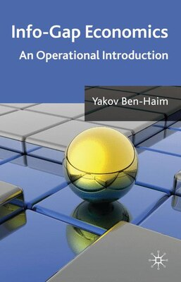 Book Info-Gap Economics: An Operational Introduction by Yakov Ben-Haim
