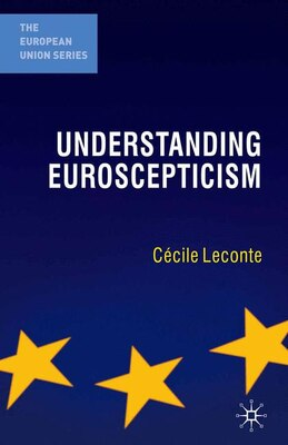 Book Understanding Euroscepticism by Cécile Leconte