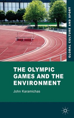 Book The Olympic Games and the Environment by John Karamichas