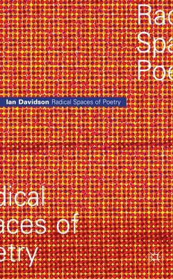 Book Radical Spaces Of Poetry by Ian Davidson