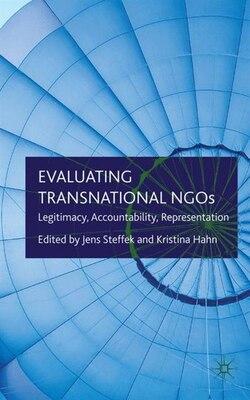 Book Evaluating Transnational Ngos: Legitimacy, Accountability, Representation by J. Steffek