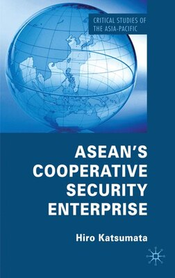 Book ASEAN's Cooperative Security Enterprise: Norms and Interests in the ASEAN regional Forum by Hiro Katsumata