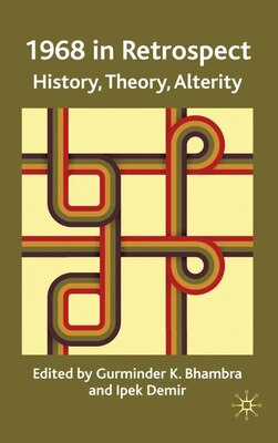 Book 1968 In Retrospect: History, Theory, Alterity by Gurminder K Bhambra