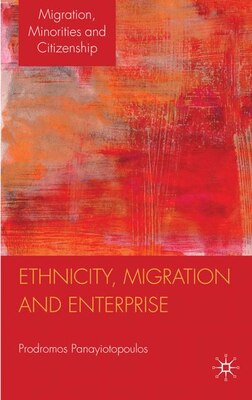 Book Ethnicity, Migration And Enterprise by Prodromos Panayiotopoulos
