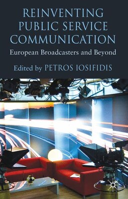 Book Reinventing Public Service Communication: European Broadcasters and Beyond by Petros Iosifidis