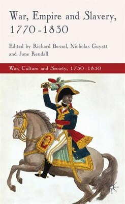 Book War, Empire And Slavery, 1770-1830 by Jane Rendall