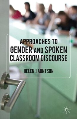 Book Approaches to Gender and Spoken Classroom Discourse by Helen Sauntson