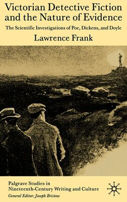 Book Victorian Detective Fiction And The Nature Of Evidence: The Scientific Investigations of Poe… by L. Frank