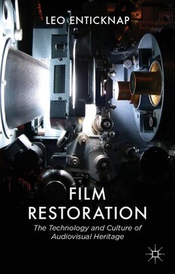 Book Film Restoration: The Culture and Science of Audiovisual Heritage by L. Enticknap