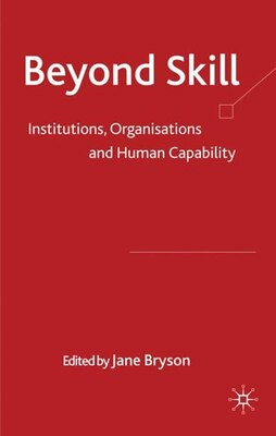Book Beyond Skill: Institutions, Organisations and Human Capability by Jane Bryson